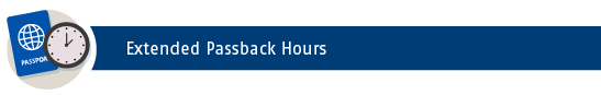 EXTENDED PASSBACK HOURS